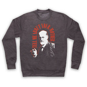 FREUD SIGMUND UNOFFICIAL TELL ME ABOUT YOUR MOTHER ADULTS UNISEX SWEATSHIRT