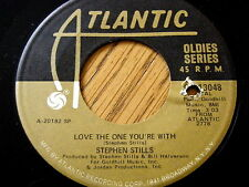 """STEPHEN STILLS - LOVE THE ONE YOU'RE WITH  7"""" VINYL"""
