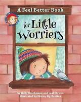 A Feel Better Book for Little Worriers by Bowen, Leah, Brochmann, Holly, NEW Boo