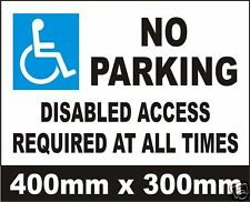NO PARKING DISABLED ACCESS REQUIRED - LARGE RIGID SIGN