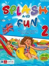 Splash and fun. Vol. 2 - Ripasso e consolidamento della lin... - Mckay Hamish