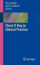 Chest X-Ray in Clinical Practice by Neil Crundwell and Rita Joarder (2009,...