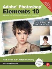 Adobe Photoshop Elements 10: Maximum Performance: Unleash the hidden performance