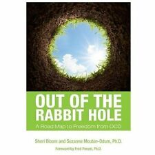 Out of the Rabbit Hole: A Road Map to Freedom from OCD