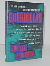 Guerrillas. Journeys in the Insurgent World by Jon Lee Anderson