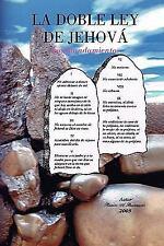 La doble ley de Jehova : Los Mandamientos by Ramiro A. Bustamante (2009,...