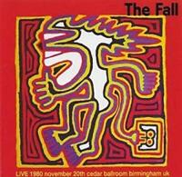 FALL THE - LIVE AT THE CEDAR BALLROOM BIRMINGHAM 1980 [CD]
