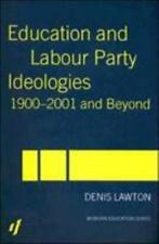 Education and Labour Party Ideologies, 1900-2001 and Beyond by Denis Lawton.