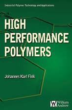 High Performance Polymers (Plastics Design Library) by Fink, Johannes Karl