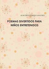 Poemas Divertidos para ni�os Entretenidos by Almudena Parejo Sanchez (2013,...
