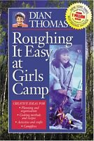 Roughing It Easy at Girls Camp