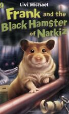 Frank and the Black Hamster of Narkiz By Livi Michael