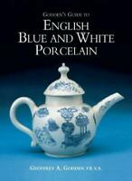 Godden's Guide to English Blue and White Porcelain,Geoffrey A. Godden
