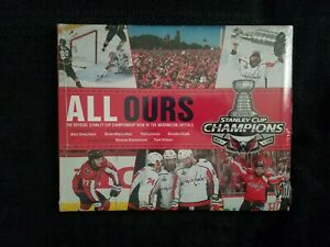 ALL OURS:  The Official Stanley Cup Championship Book of the Washington Capitals