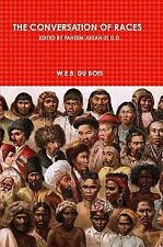 "The Conversation of Race - William Edward Burghardt ""W. E. B.� Du Bois"