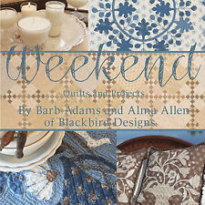 WEEKEND Quilts & Projects Blackbird Designs NEW BOOK Rug Hooking Cross Stitch