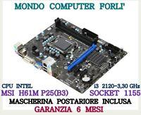 SCHEDA MADRE SOCKET 1155 MSI H61M-P25/B3 + CPU DUAL CORE PENTIUM G620