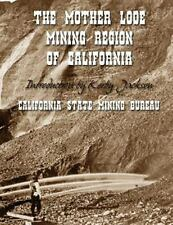 Mother Lode Mining Region of California: By Bureau, California State Jackson,...