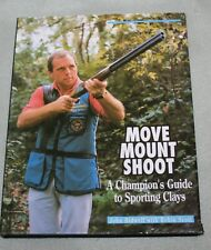 Move Mount Shoot Champion's Guide to Sporting Clays HB DJ