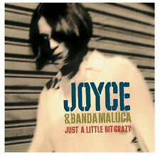 JOYCE & BANDA MALUCA JUST A LITTLE BIT CRAZY CD SEALED