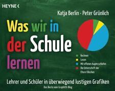 Was wir in der Schule lernen von Katja Berlin und Peter Grünlich (2018, Taschenbuch)