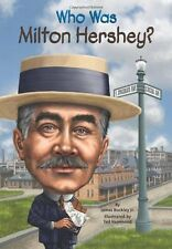 Who Was Milton Hershey? by James Buckley Jr.