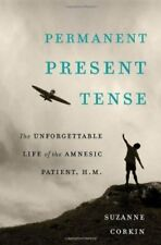 Permanent Present Tense: The Unforgettable Life of