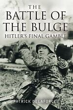 The Battle of the Bulge: Hitler's Final Gamble, , Delaforce, Patrick, Very Good,