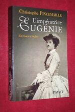 L'IMPERATRICE EUGENIE DE SUEZ A SEDAN par C.PINCEMAILLE  éd PAYOT 2000   PHOTOS