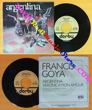 LP 45 7'' FRANCIS GOYA Argentina Veronica mon amour 1978 italy no cd mc dvd*