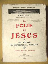 BINET-SANGLÉ LA FOLIE DE JESUS HÉRÉDITÉ CONSTITUTION PHYSIOLOGIE PSYCHOLOGI 1909