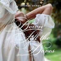 Amanda Shires - Down Fell The Doves [CD]
