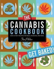 The Cannabis Cookbook : Over 35 Tasty Recipes for Meals, Munchies, and More by T