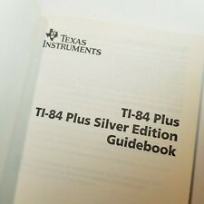 Ti-84 Plus Silver Edition Calculator Guidebook Texas Instruments Graphing