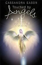 Touched by Angels : How to Bring Angels into Your Life to Light Your Way