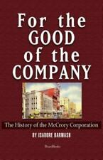 For the Good of the Company for the Good of the Company: The History of the McCr