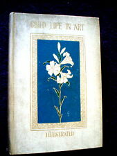 Child-Life In Art - Estelle Hurll 1898 HC/Good-Rare Copy Beautiful Illustrations