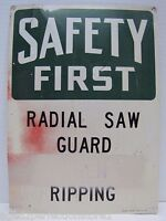Old Industrial Factory 'Safety First' Radial Saw Guard Sign ready made sign NY