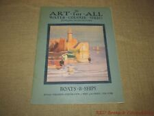 The Art for All Water Color Series Boats & Ships by Littlejohns FREE US SHIPPING