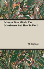 Measure Your Mind - the Mentimeter and How to Use It by M. Trabue (2007,...