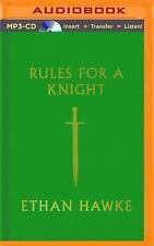 Rules for a Knight by Ethan Hawke (2015, MP3 CD, Unabridged)