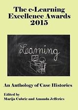 E-Learning Excellence Awards 2015 : An Anthology of Case Histories (2015,...