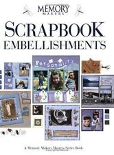 Scrapbook Embellishments by Memory Makers Books Staff (2004, Paperback)