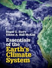 Essentials of the Earth's Climate System by Eileen A. Hall-McKim and Roger G....