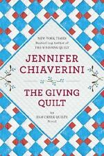 The Giving Quilt: An Elm Creek Quilts Novel - Good - Chiaverini, Jennifer -