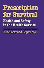 Prescription for Survival: Health and Safety in the Health Service by Kerr, All