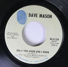 Rock 45 Dave Mason - Only You Know And I Know / Sad And Deep As You On Blu 114
