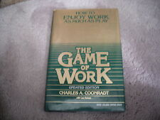 The Game of Work : How to Enjoy Work As Much As Play by Lee Nelson and...