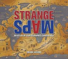 Strange Maps : An Atlas of Cartographic Curiosities, Frank Jacobs, Good Book