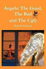 Angels: The Good, the Bad and the Ugly (Paperback or Softback)